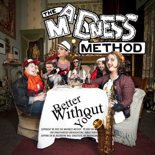 The Madness Method debut CD Better Without You