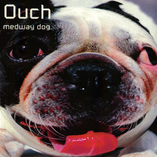 Third Ouch! Album Medway Dog (1999)