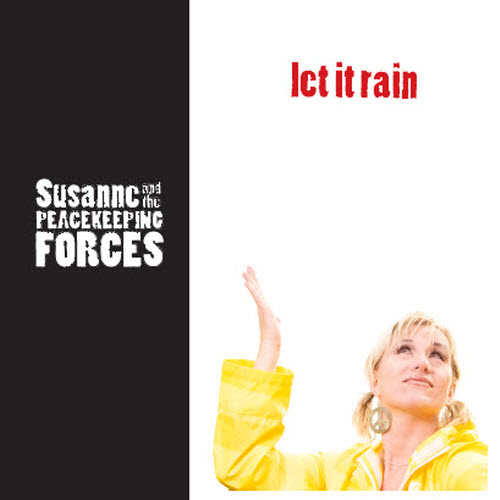 Let It Rain - Suzanne And The Peacekeeping Forces (2009)